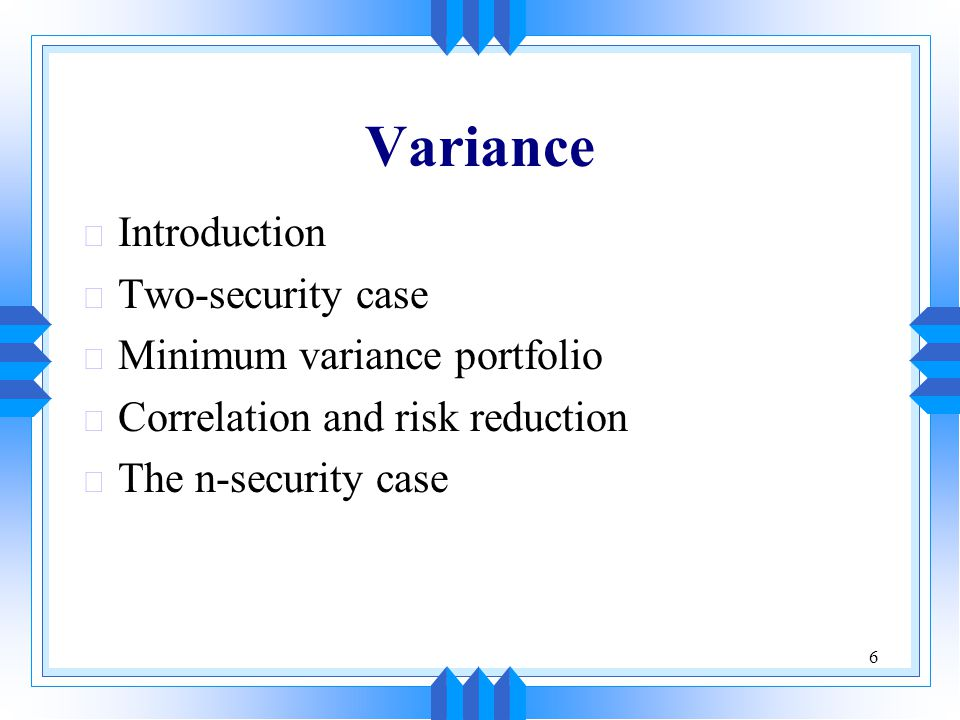Variance Introduction Two-security case Minimum variance portfolio