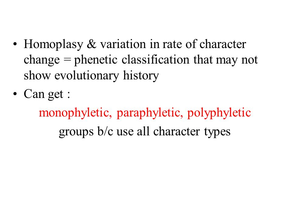 monophyletic, paraphyletic, polyphyletic