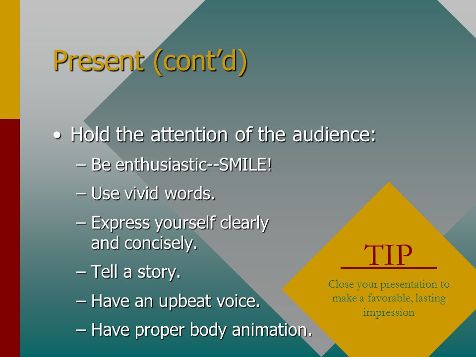 Close your presentation to make a favorable, lasting impression