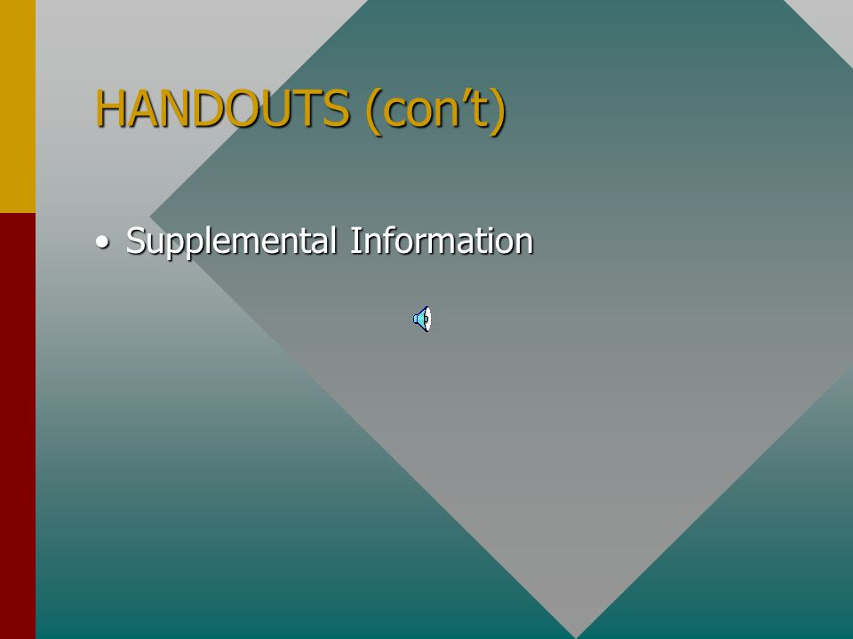 HANDOUTS (con't) Supplemental Information