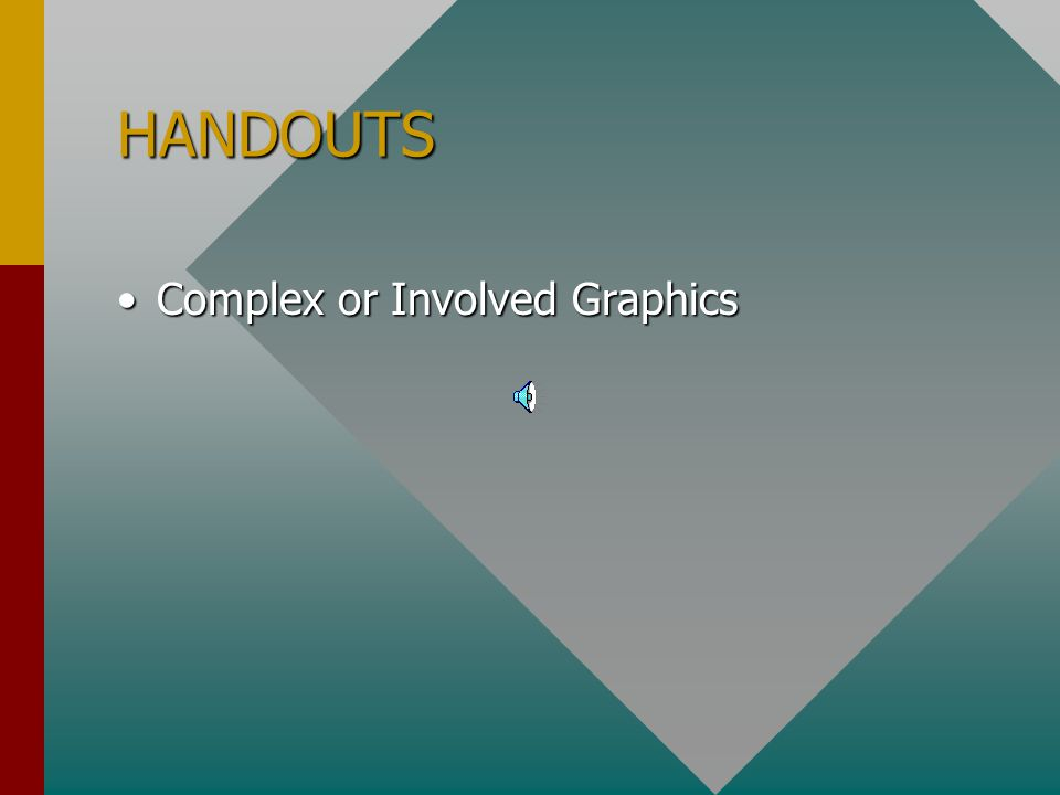 HANDOUTS Complex or Involved Graphics