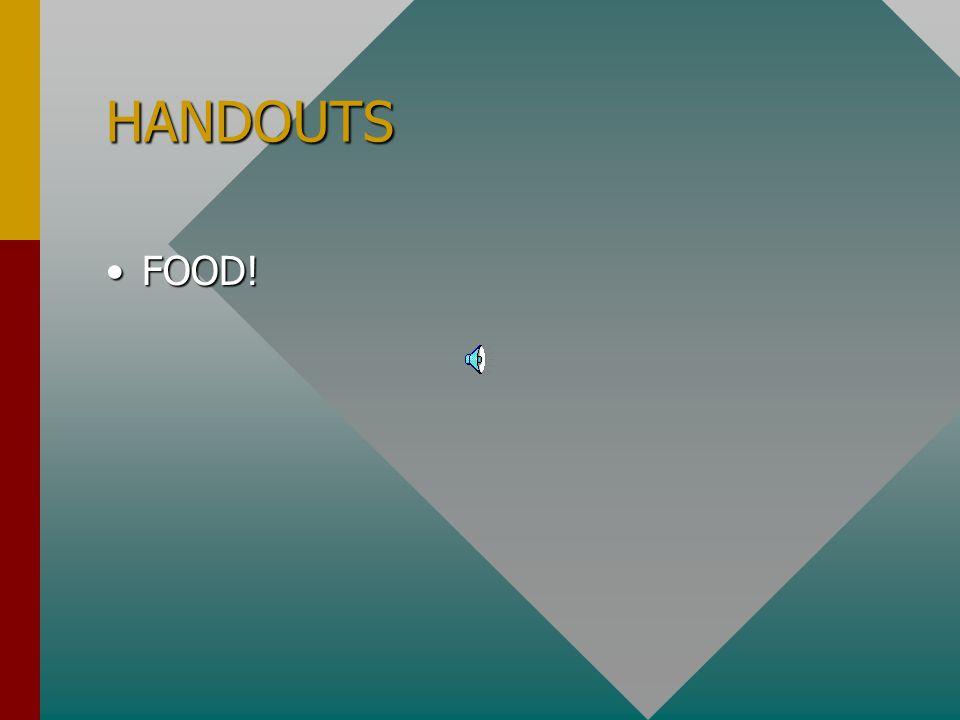 HANDOUTS FOOD!
