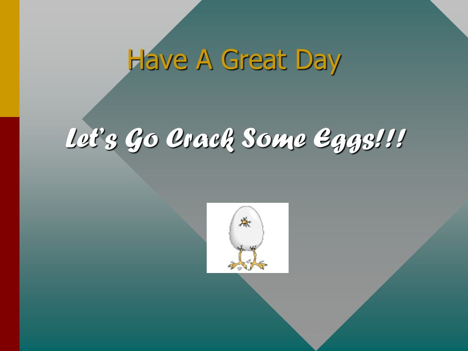 Let's Go Crack Some Eggs!!!