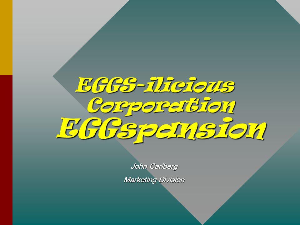 EGGS-ilicious Corporation EGGspansion