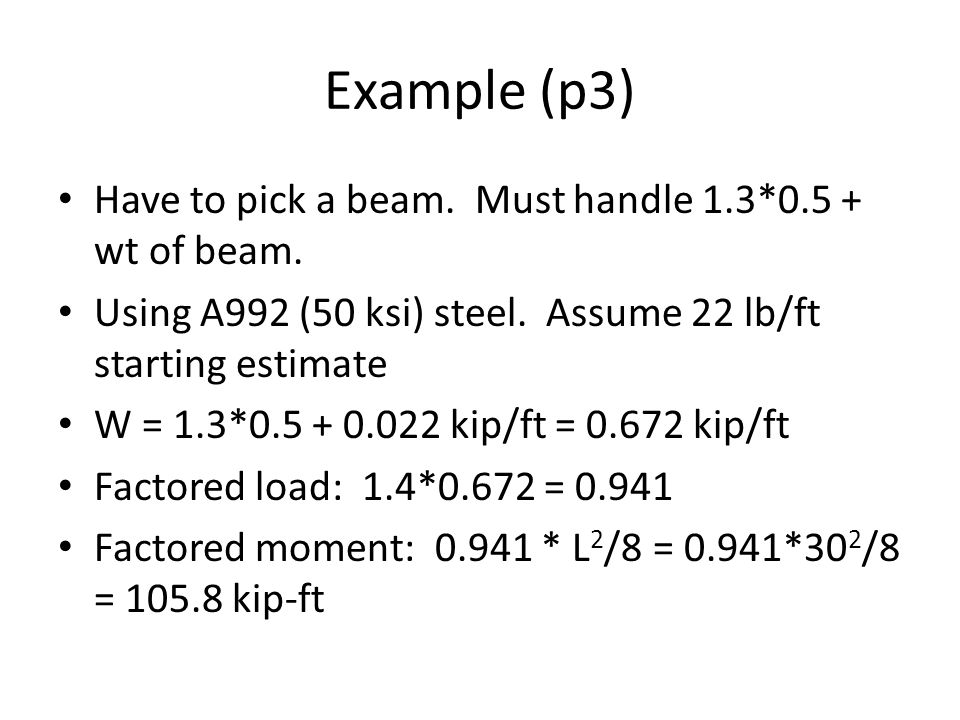 Example (p3) Have to pick a beam. Must handle 1.3*0.5 + wt of beam.