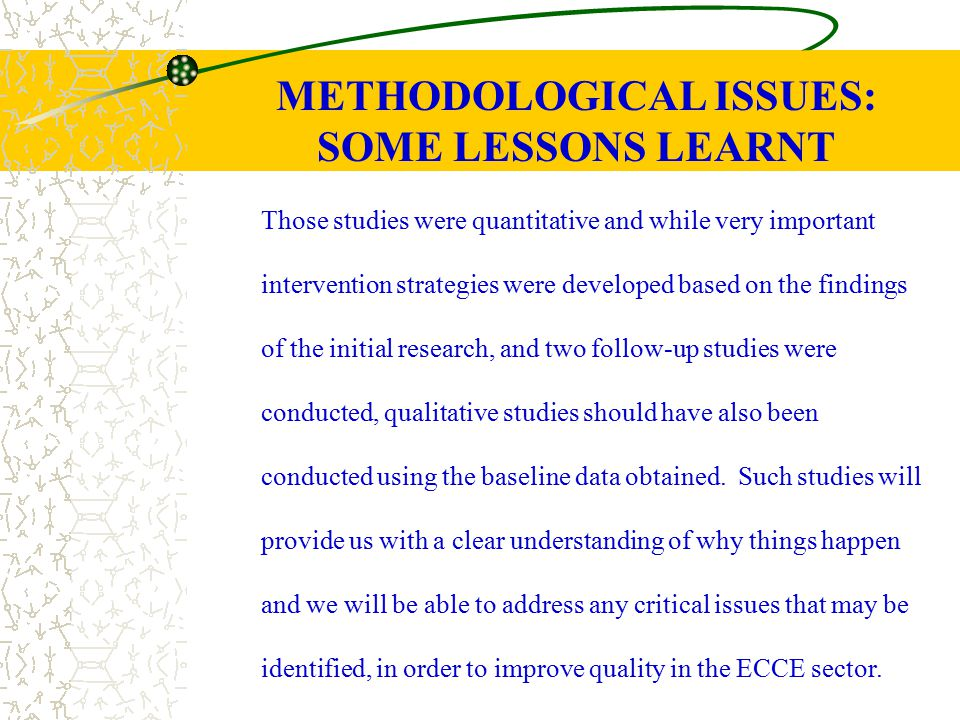 METHODOLOGICAL ISSUES: SOME LESSONS LEARNT