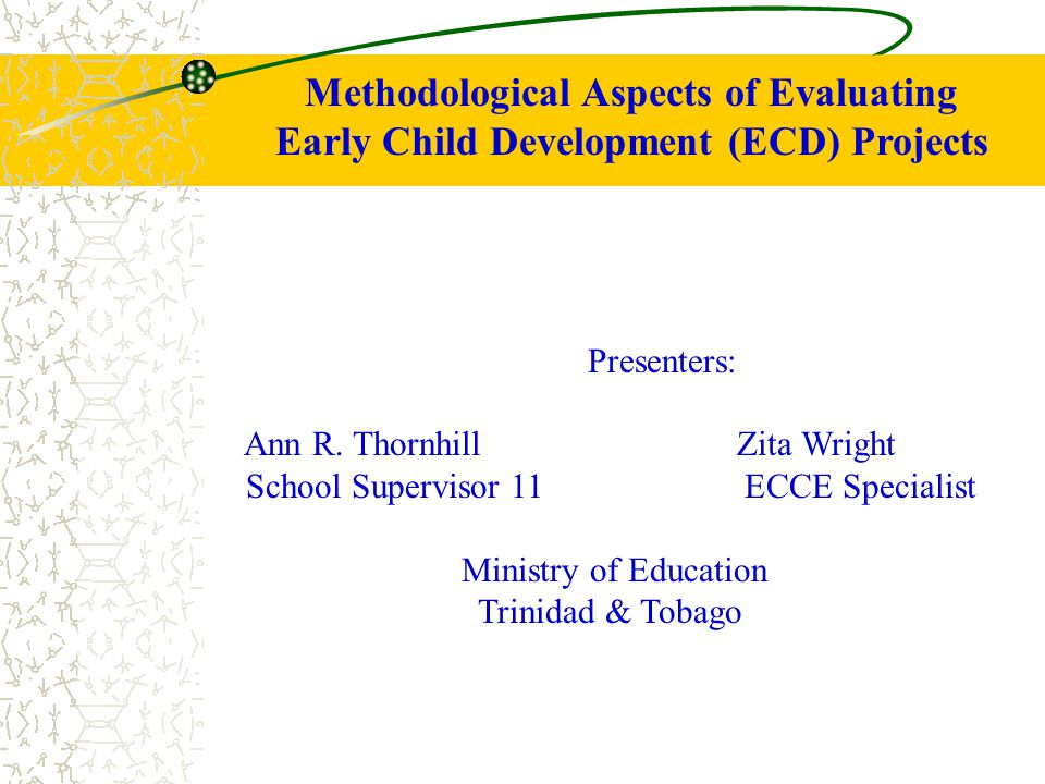 Methodological Aspects of Evaluating Early Child Development (ECD) Projects