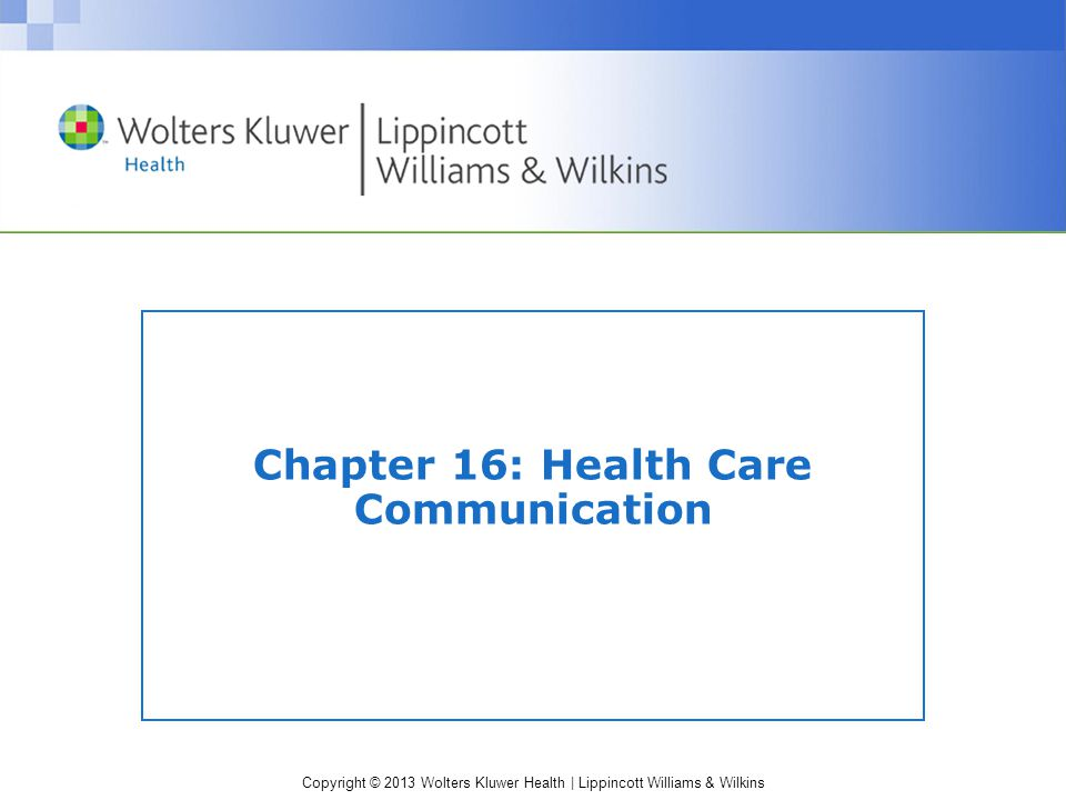 Chapter 16: Health Care Communication