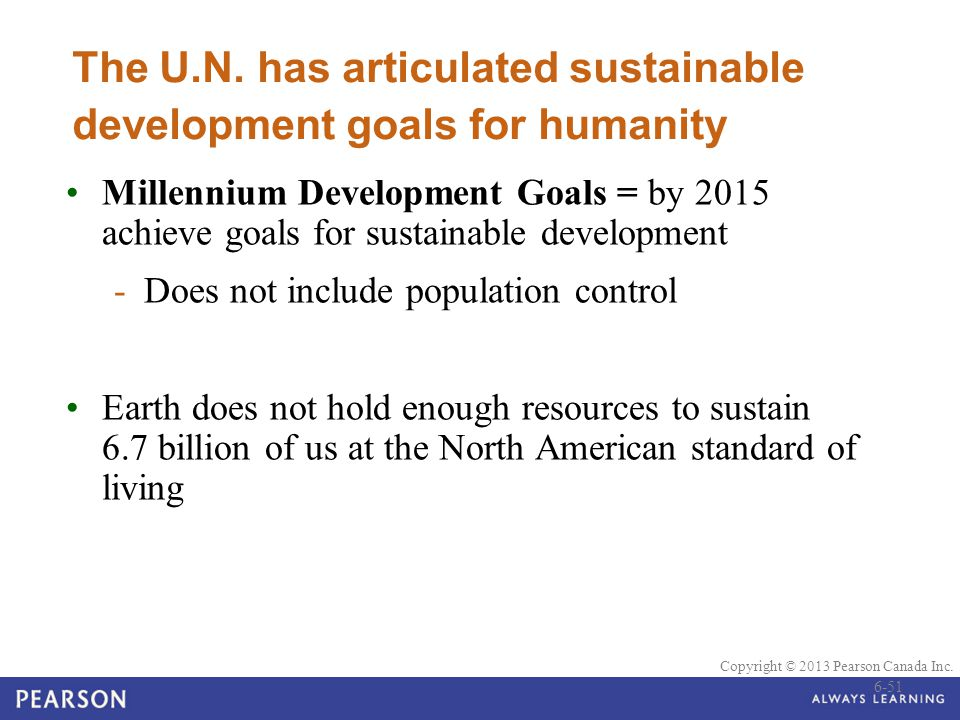 The U.N. has articulated sustainable development goals for humanity