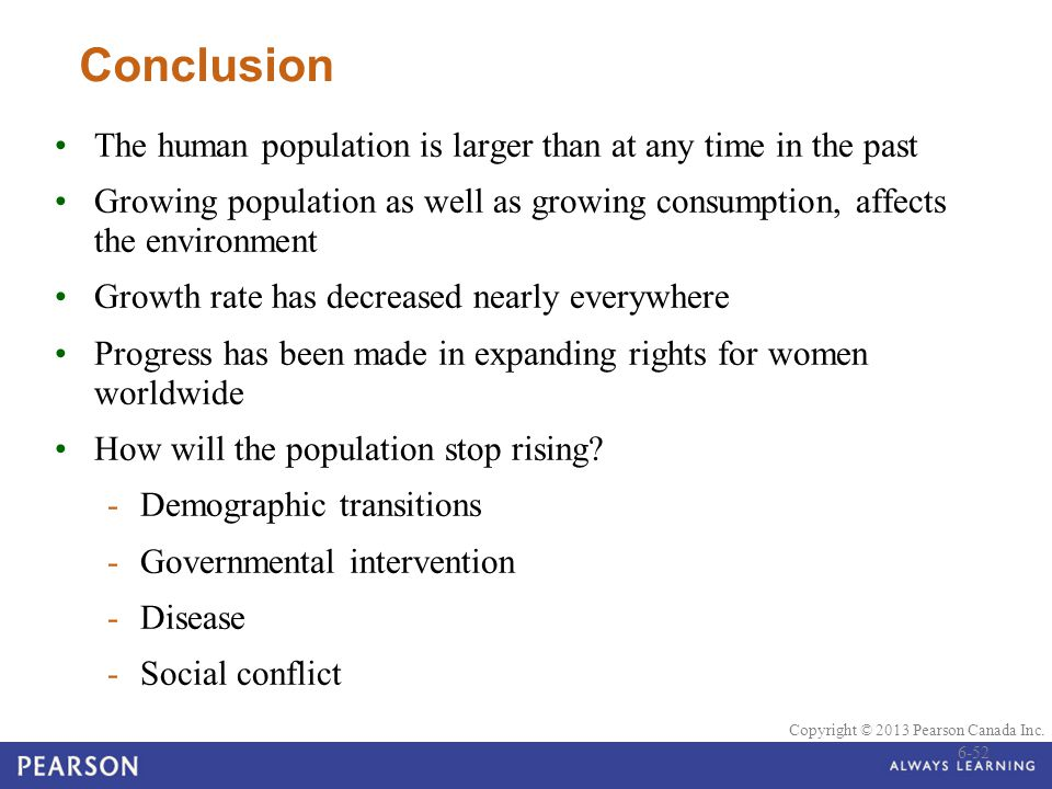 Conclusion The human population is larger than at any time in the past