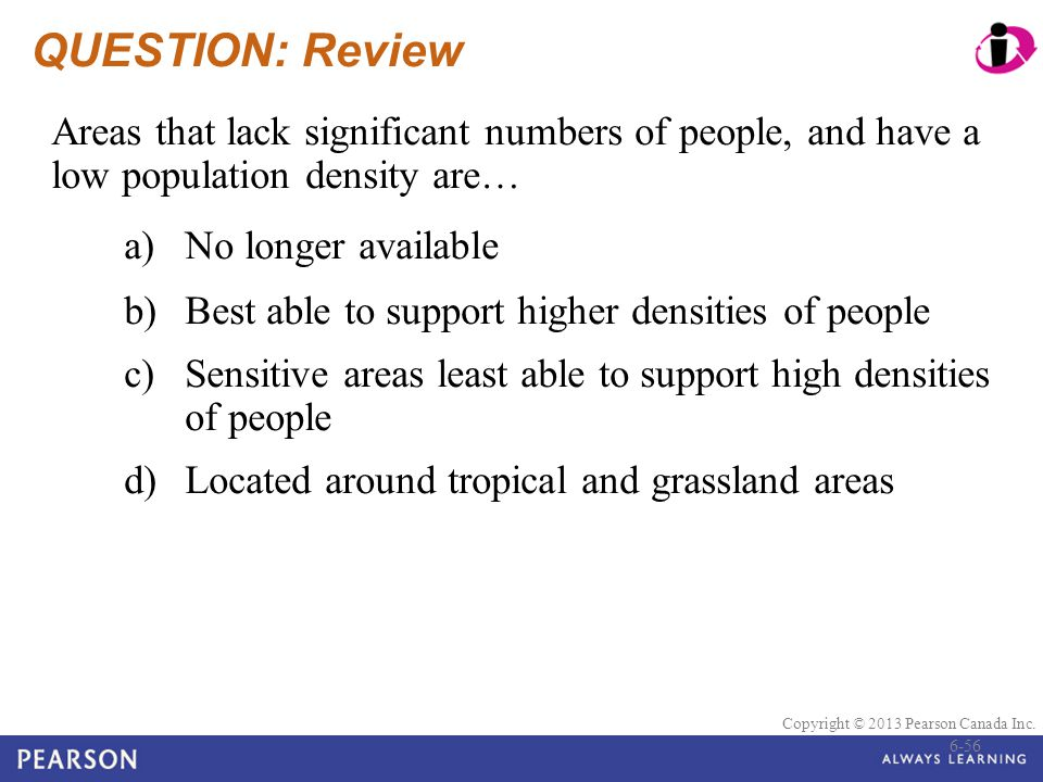 QUESTION: Review Areas that lack significant numbers of people, and have a low population density are…