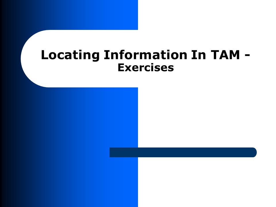 GOALS Introduce the Technical Assistance Manual (TAM) as the framework