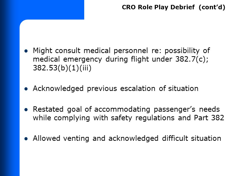 More on communication Passenger has a right to speak to CRO