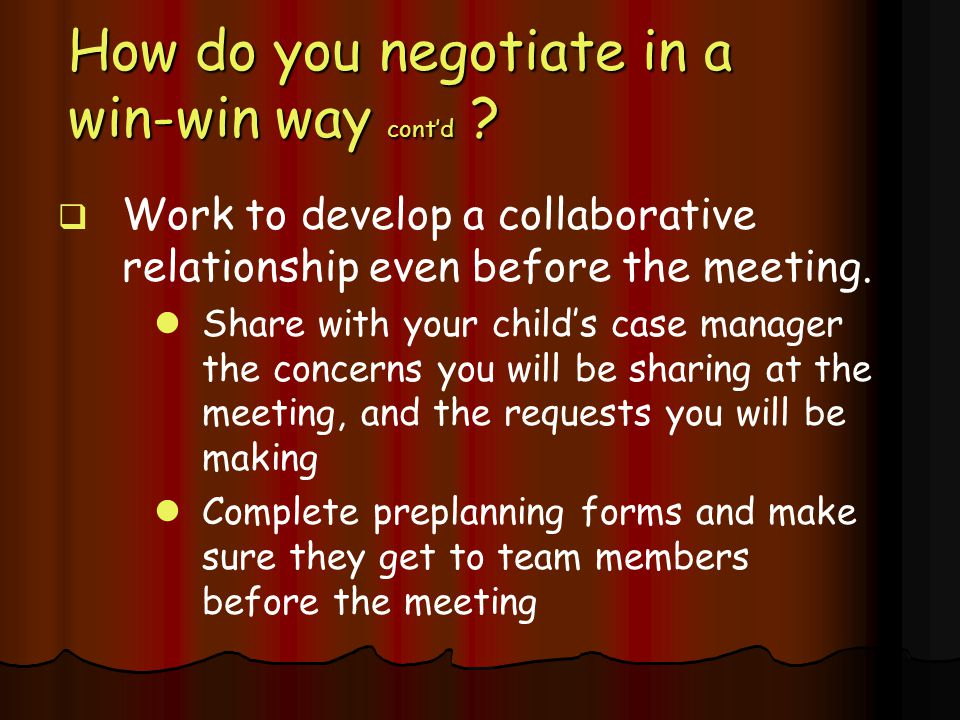 How do you negotiate in a win-win way cont'd