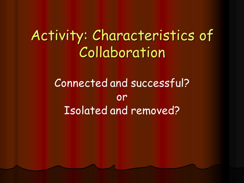Activity: Characteristics of Collaboration