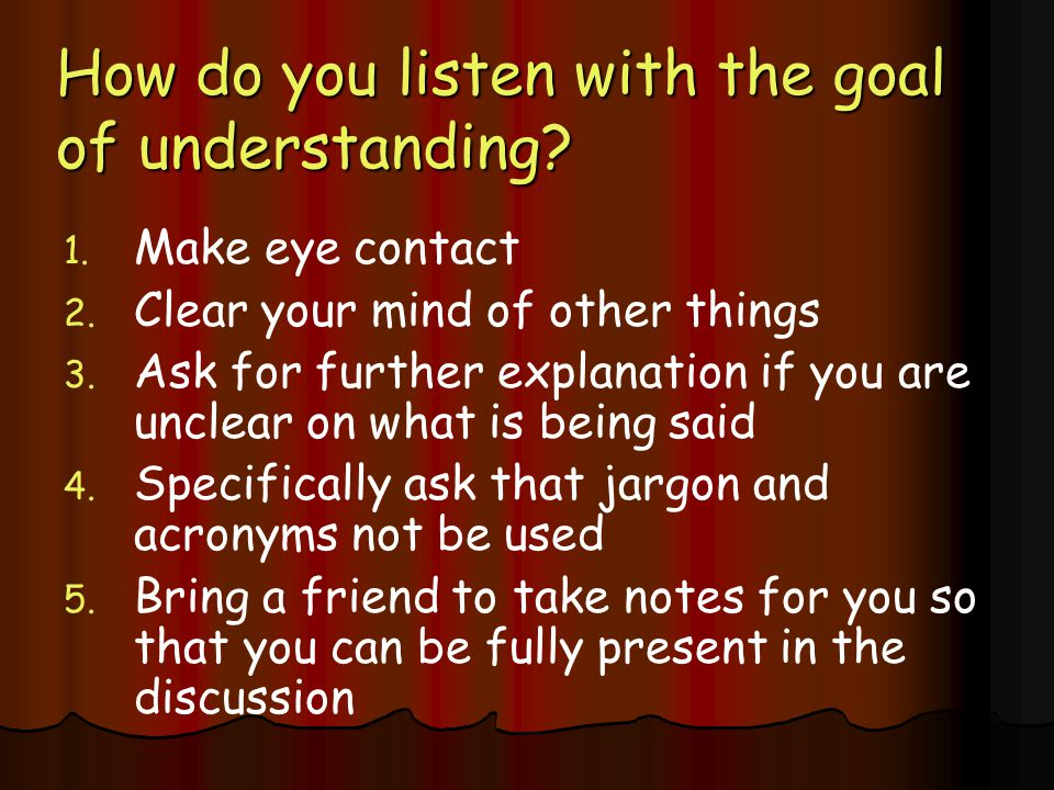 How do you listen with the goal of understanding
