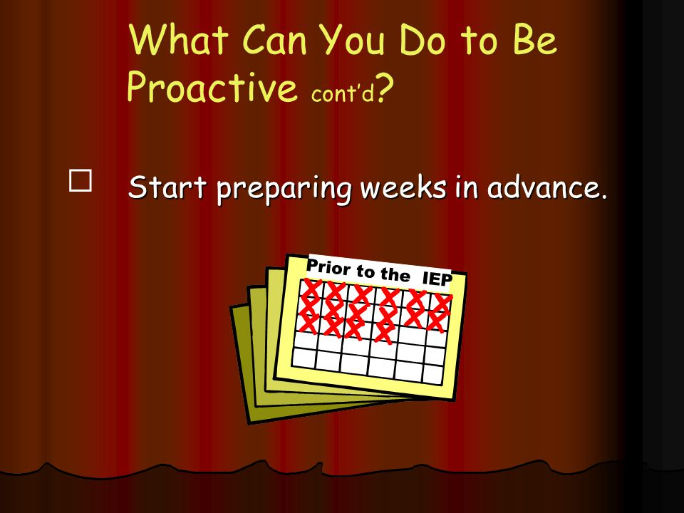 What Can You Do to Be Proactive cont'd