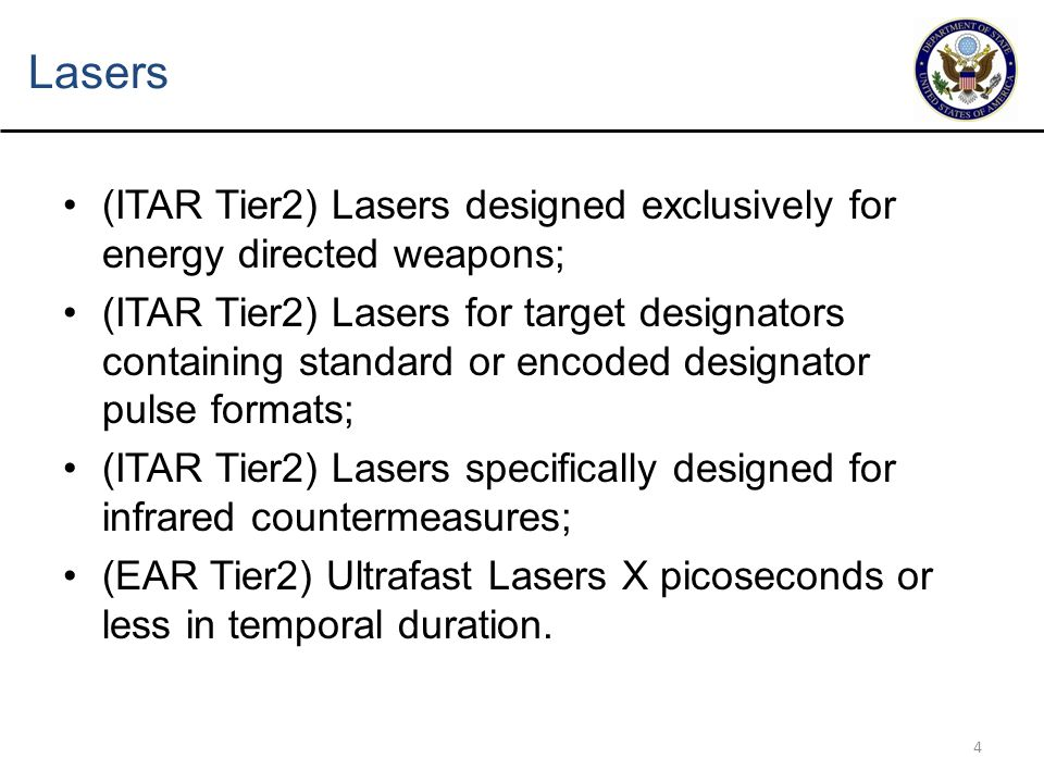 Lasers (ITAR Tier2) Lasers designed exclusively for energy directed weapons;