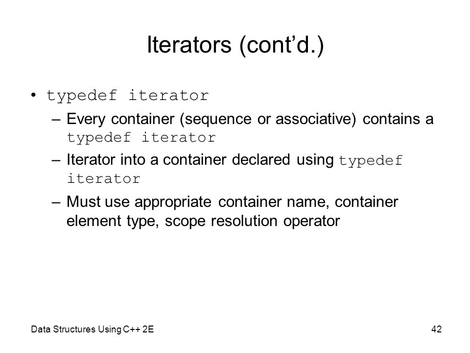 Iterators (cont'd.) typedef iterator