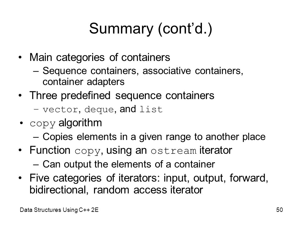 Summary (cont'd.) Main categories of containers
