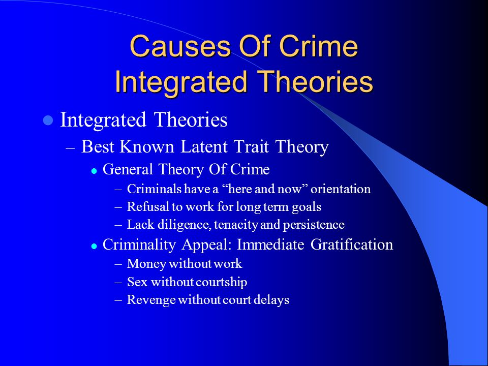 Causes Of Crime Integrated Theories