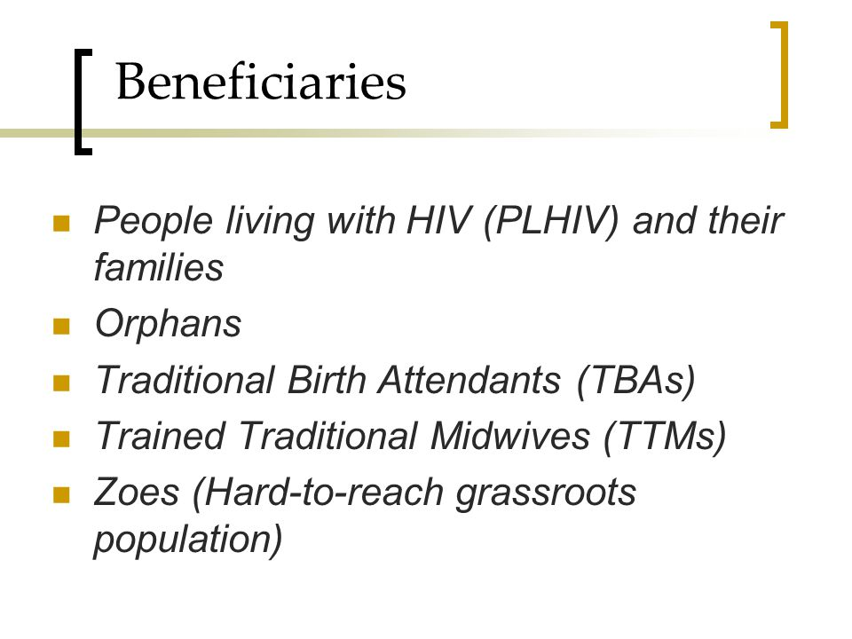 Beneficiaries People living with HIV (PLHIV) and their families