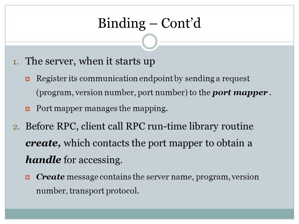 Binding – Cont'd The server, when it starts up