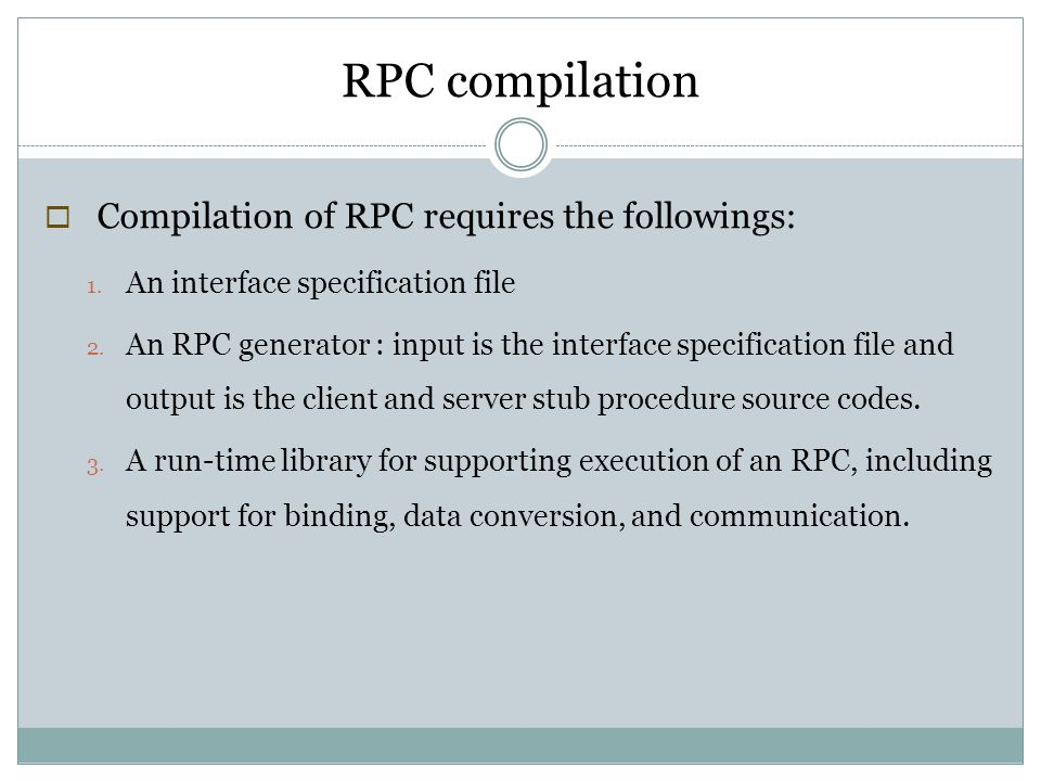 RPC compilation Compilation of RPC requires the followings: