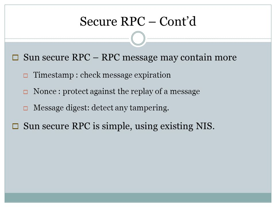 Secure RPC – Cont'd Sun secure RPC – RPC message may contain more