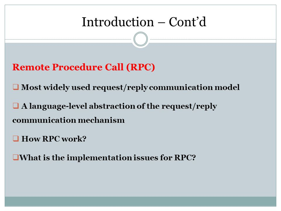 Introduction – Cont'd Remote Procedure Call (RPC)