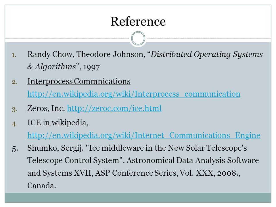 Reference Randy Chow, Theodore Johnson, Distributed Operating Systems & Algorithms , 1997.