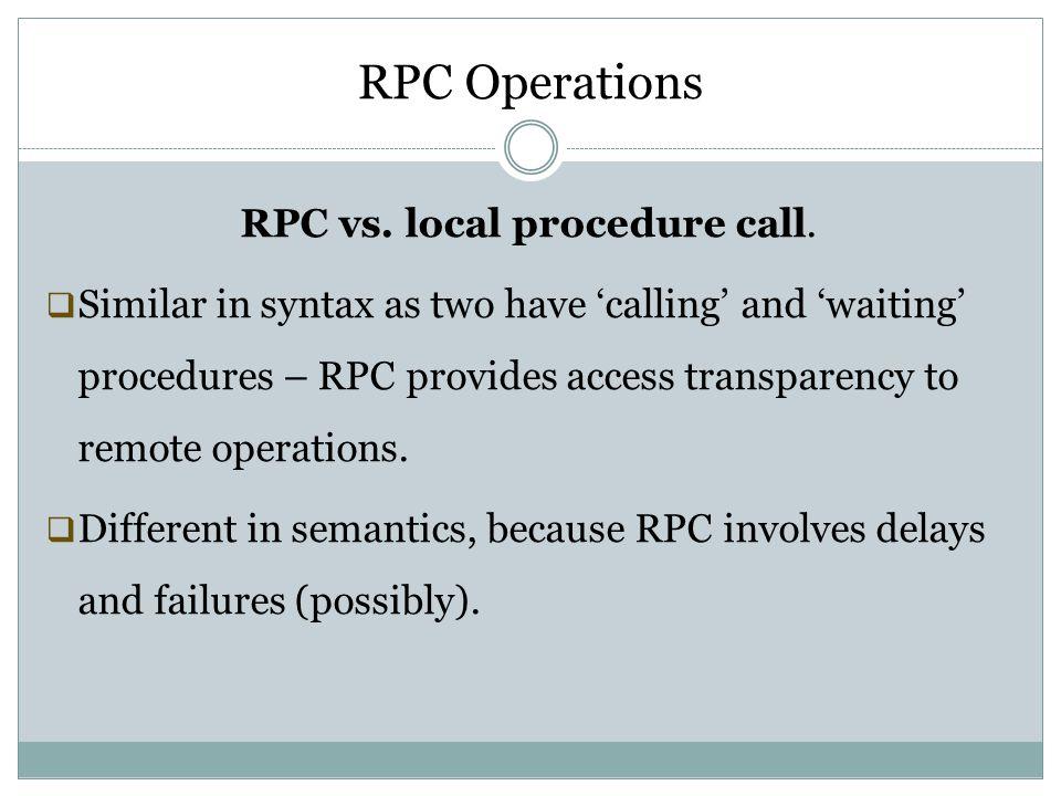 RPC vs. local procedure call.