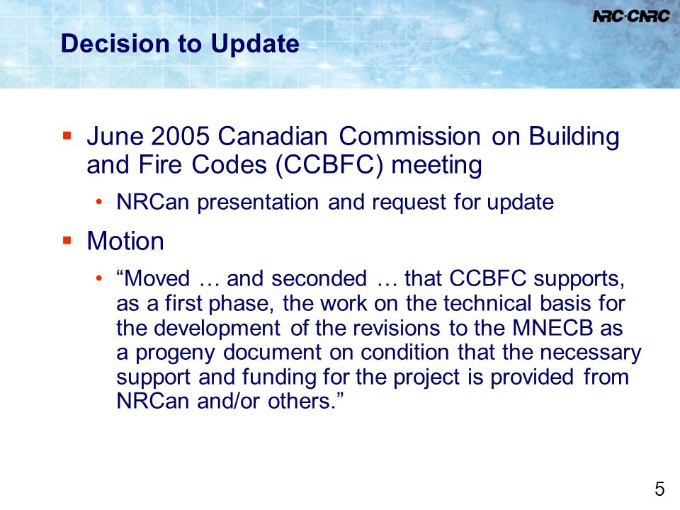 Decision to Update June 2005 Canadian Commission on Building and Fire Codes (CCBFC) meeting. NRCan presentation and request for update.