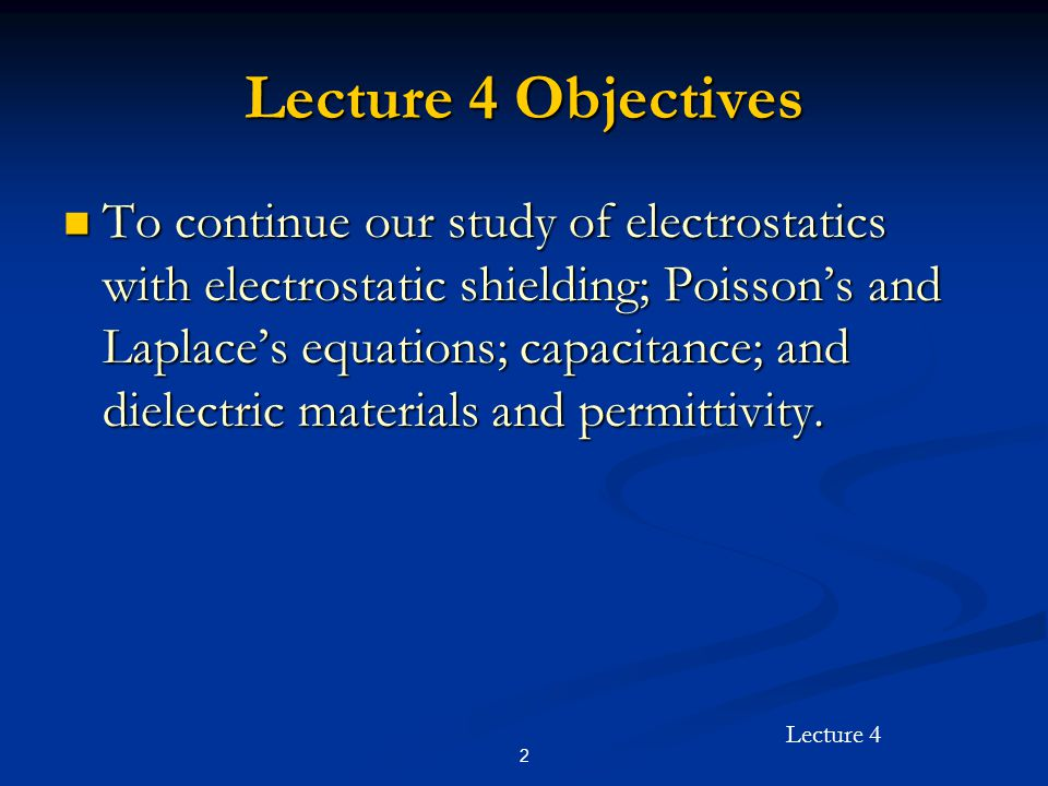 Lecture 4 Objectives