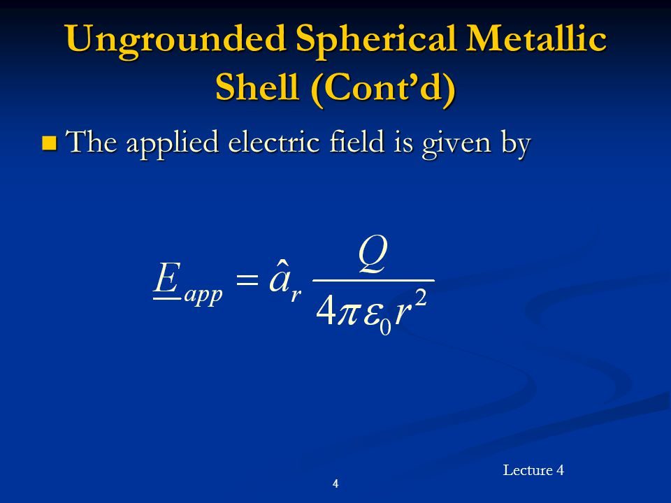 Ungrounded Spherical Metallic Shell (Cont'd)