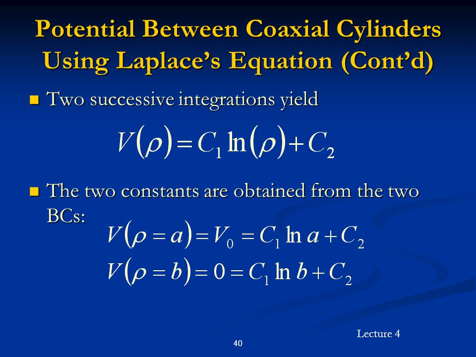 Potential Between Coaxial Cylinders Using Laplace's Equation (Cont'd)