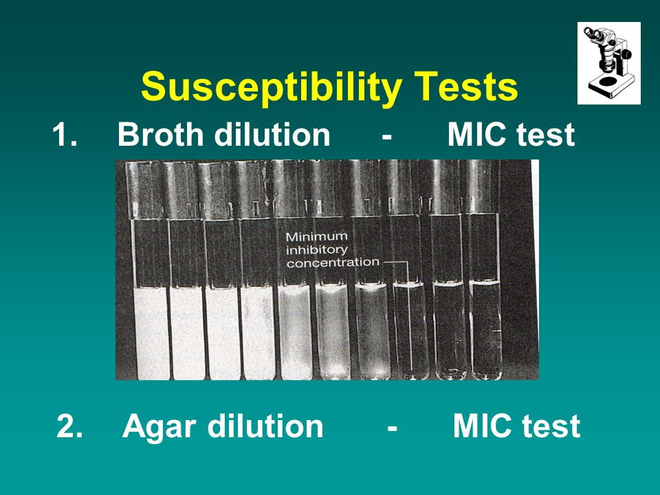 Susceptibility Tests 1. Broth dilution - MIC test