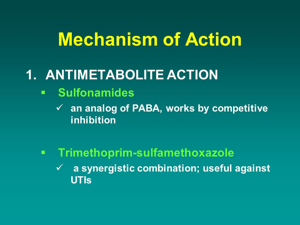 Mechanism of Action ANTIMETABOLITE ACTION Sulfonamides