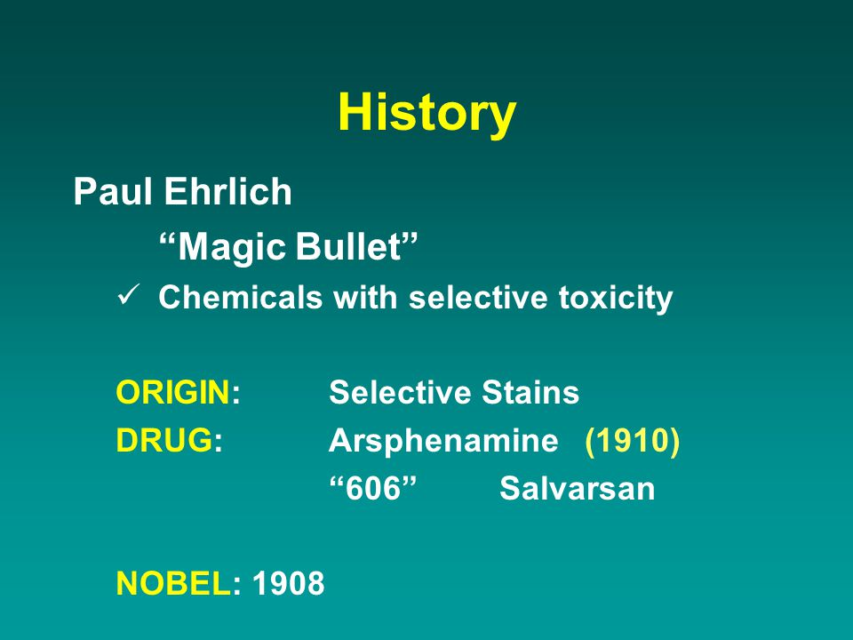 History Paul Ehrlich Magic Bullet Chemicals with selective toxicity