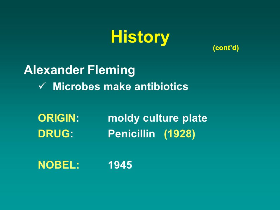 History Alexander Fleming Microbes make antibiotics