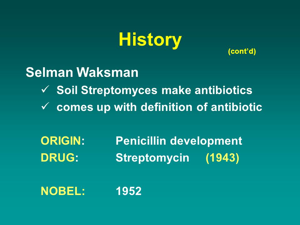 History Selman Waksman Soil Streptomyces make antibiotics