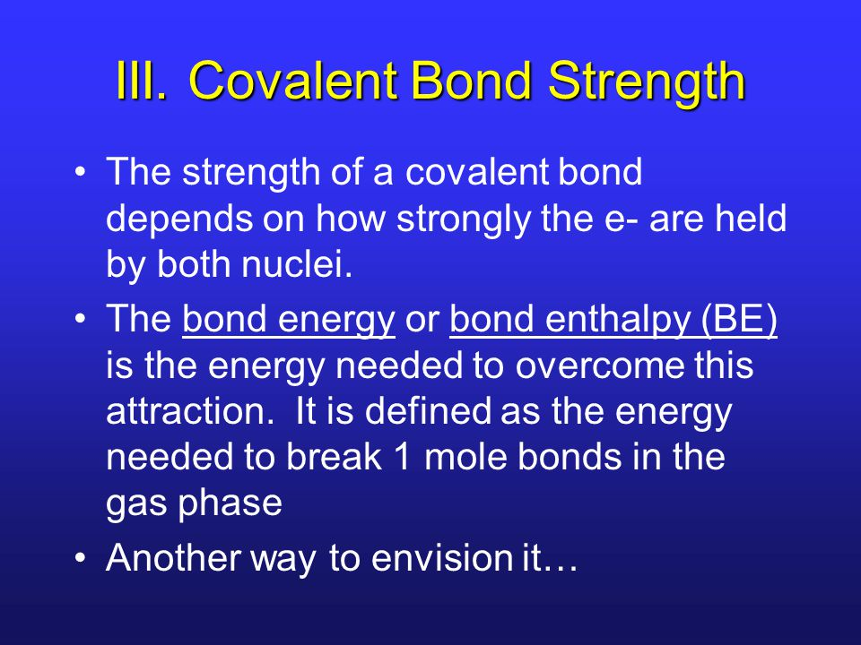 III. Covalent Bond Strength