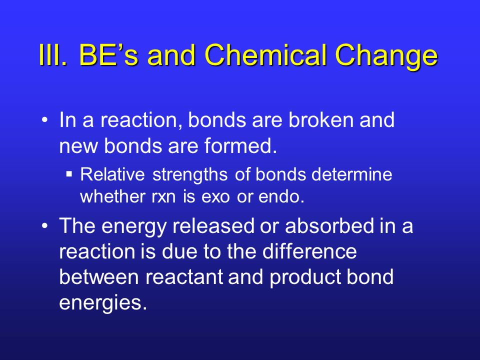 III. BE's and Chemical Change