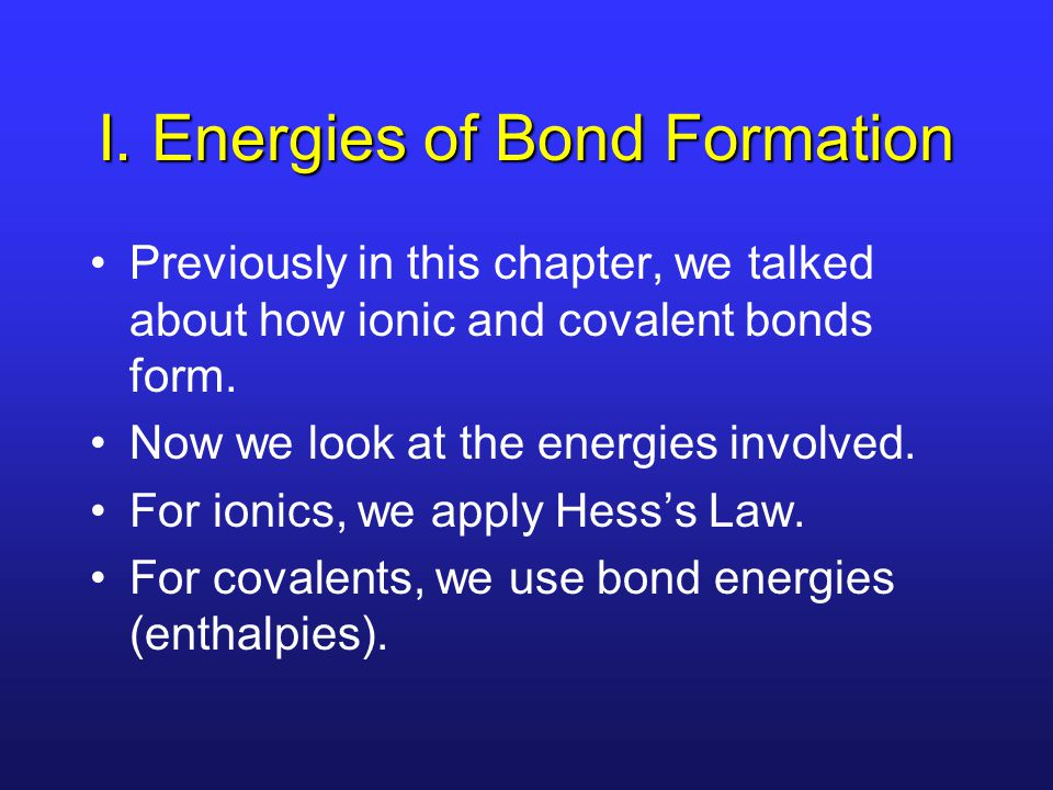 I. Energies of Bond Formation