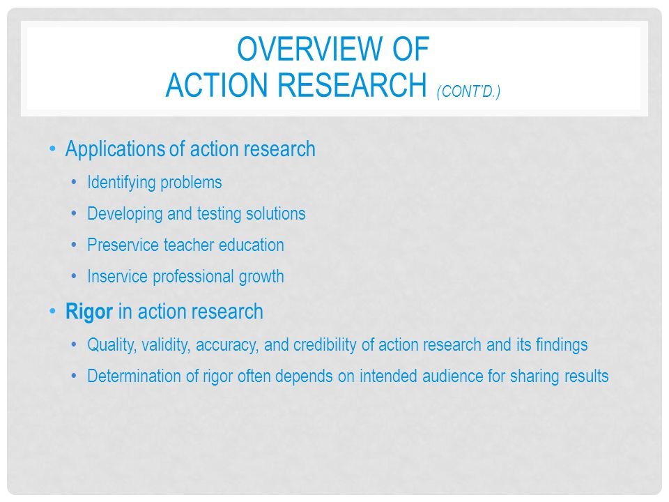 Overview of Action Research (cont'd.)