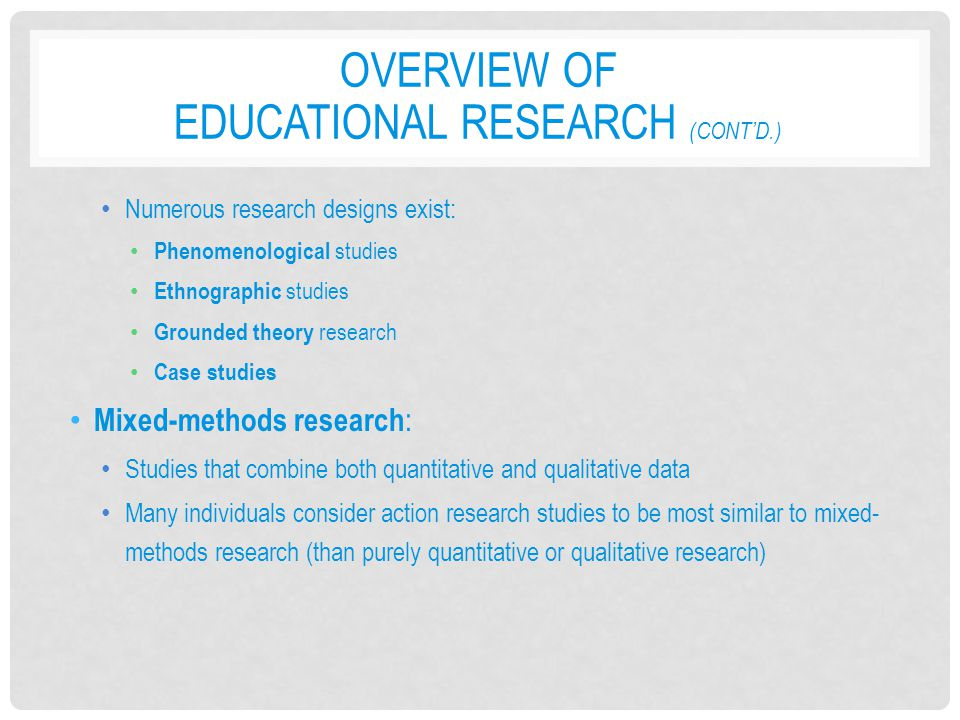 Overview of Educational Research (cont'd.)