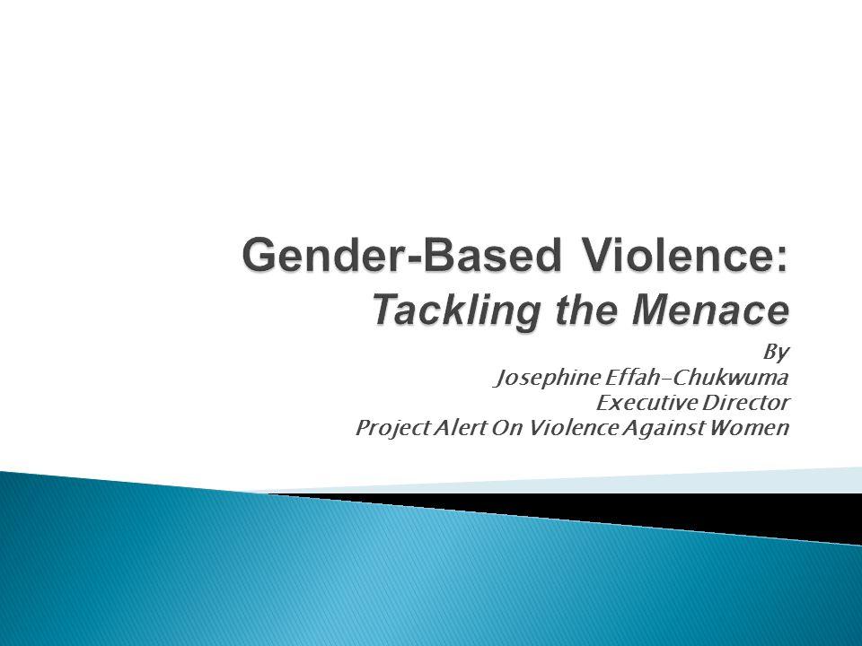 Gender-Based Violence: Tackling the Menace