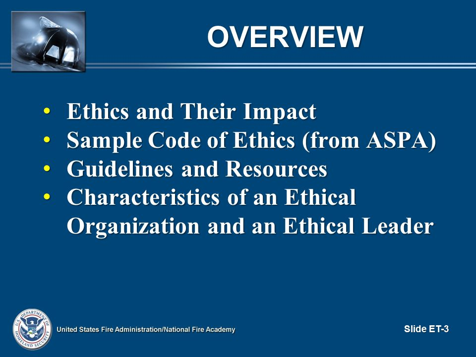 Overview Ethics and Their Impact Sample Code of Ethics (from ASPA)