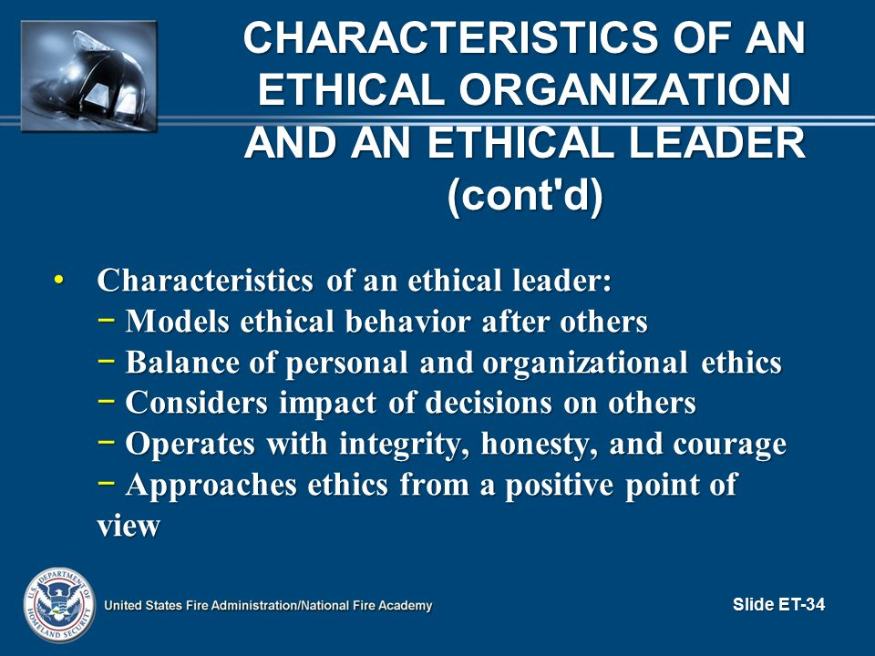 Characteristics OF AN ETHICAL ORGANIZATION AND AN ETHICAL LEADER (cont d)