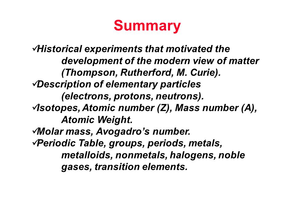 Summary Historical experiments that motivated the